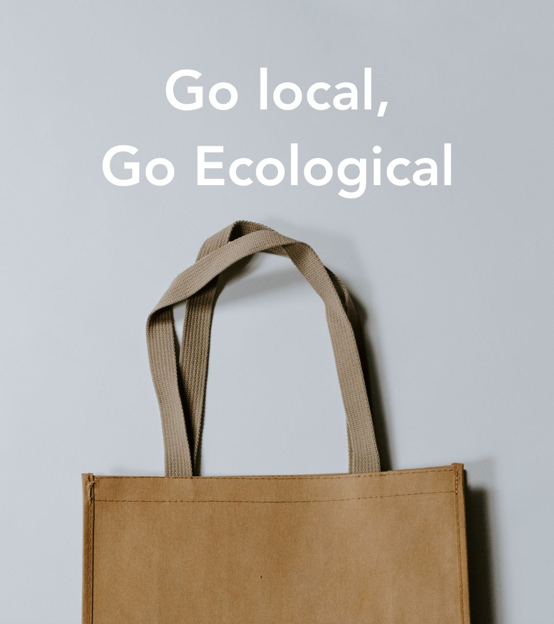 Go Local, Go Ecological - Why local shopping is also ecological shopping